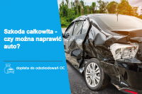 szkoda całkowita czy można naprawić auto