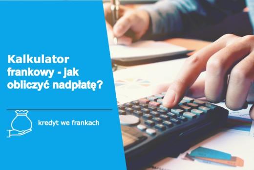 Helpfind - Kalkulator frankowy - jak obliczyć saldo lub nadpłatę kredytu?