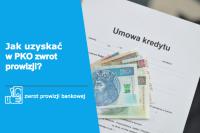 Helpfind - Jak uzyskać w PKO zwrot prowizji za wcześniejszą spłatę kredytu?