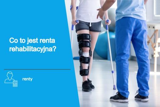 Helpfind - Co to jest renta rehabilitacyjna? Kto może ją otrzymać?