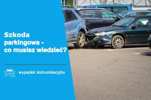 Helpfind - Szkoda parkingowa - co musisz wiedzieć? Kiedy otrzymasz odszkodowanie?