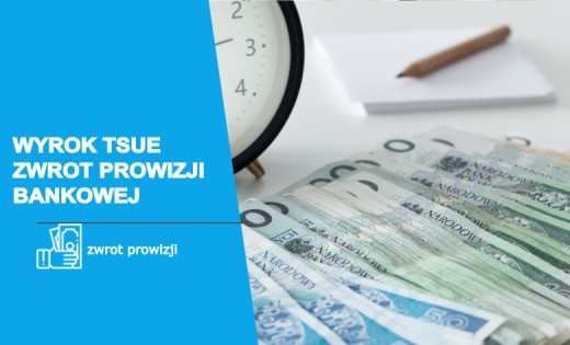 Helpfind - Wyrok TSUE zwrot prowizji - co oznacza dla kredytobiorców?
